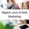 Migliori corsi di Web Marketing: la guida completa
