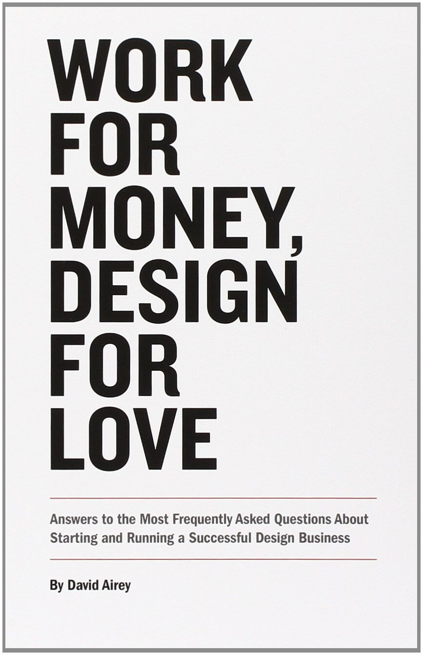 Work for money, design for love di Airey